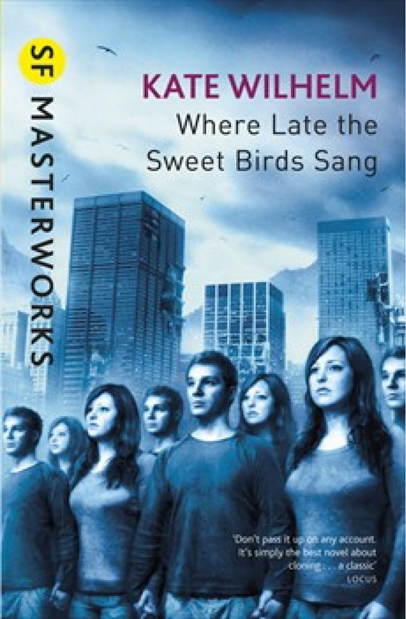 Where Late the Sweet Birds Sang (SF Masterworks)