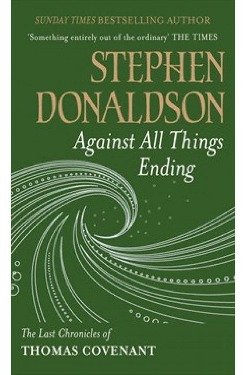 Last Chronicles of Thomas Covenant 2: Against All Things Ending