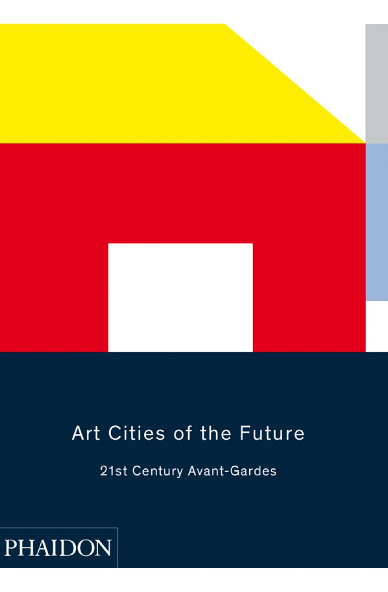 Art Cities of the Future: 21st-Century Avant-Gardes (including Cluj-Napoca)