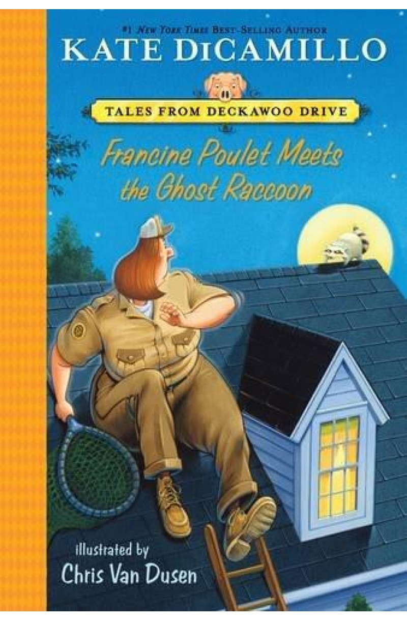 Francine Poulet Meets Ghost Raccoon: Tales from Deckawoo Drive Volume 2