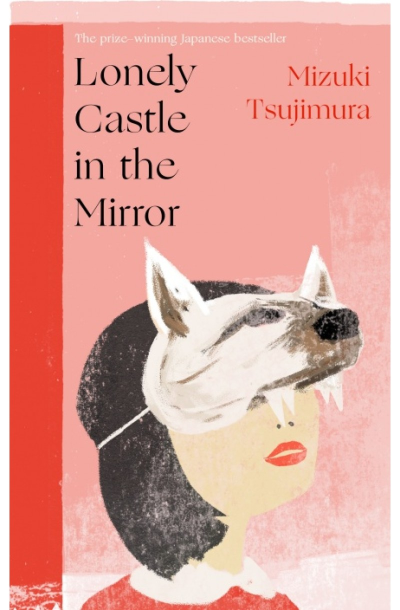Lonely Castle in the Mirror: The no. 1 Japanese bestseller and Guardian 2021 highlight (format mare)