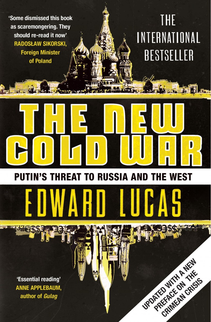New Cold War: Putin's Threat to Russia and the West