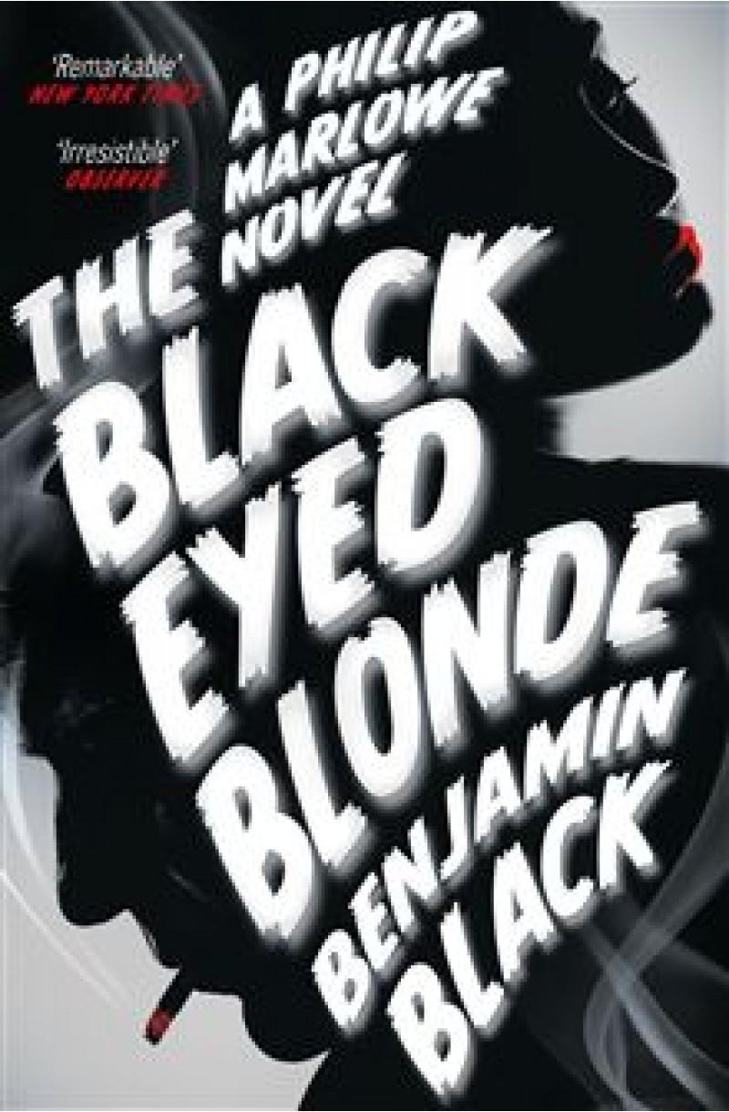 Black Eyed Blonde: A Philip Marlowe Novel
