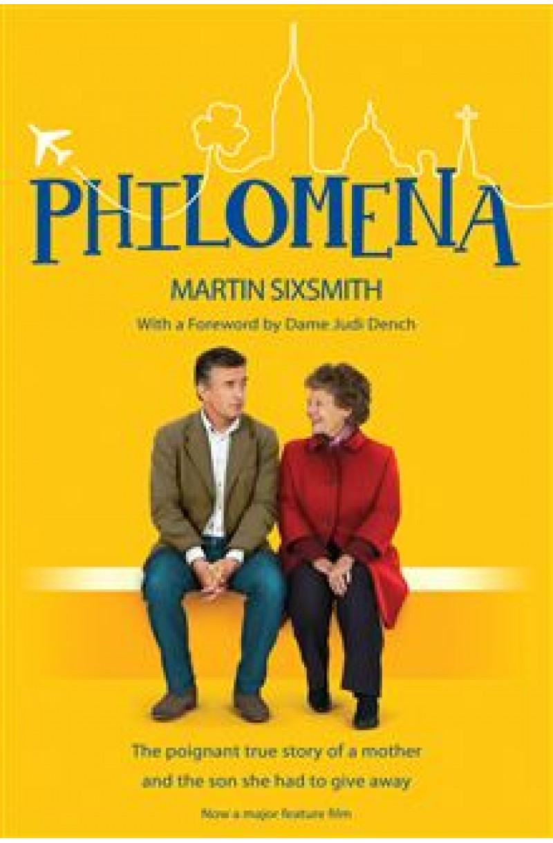 Philomena: The True Story of a Mother and the Son She Had to Give Away (Film Tie-in)
