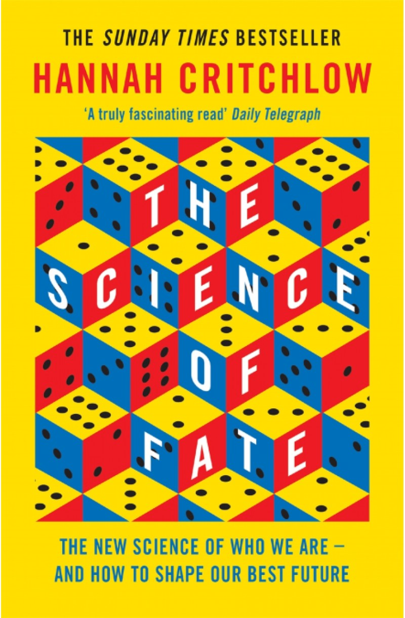 Science of Fate: The New Science of Who We Are - And How to Shape our Best Future