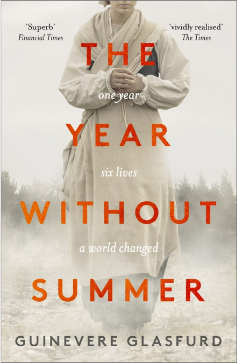 Year Without Summer: 1816 - one event, six lives, a world changed