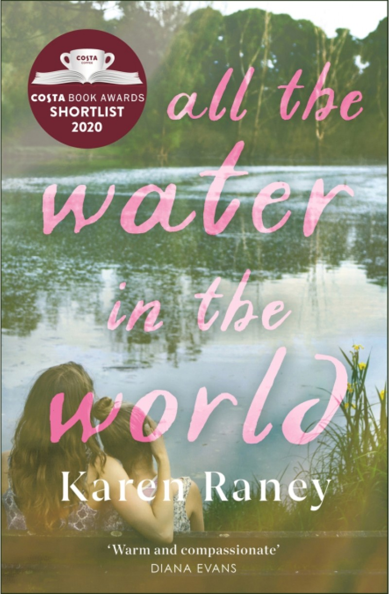 All the Water in the World (Shortlisted for the COSTA First Novel Award)