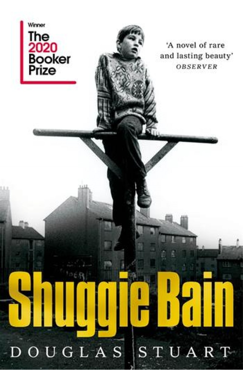 Shuggie Bain (Winner of the Booker Prize 2020 & longlisted for the Orwell Prize for Political Fiction 2021)