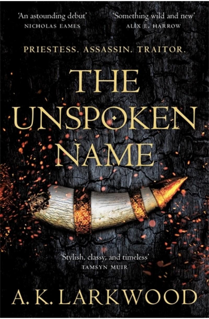 Unspoken Name (The Serpent Gates)