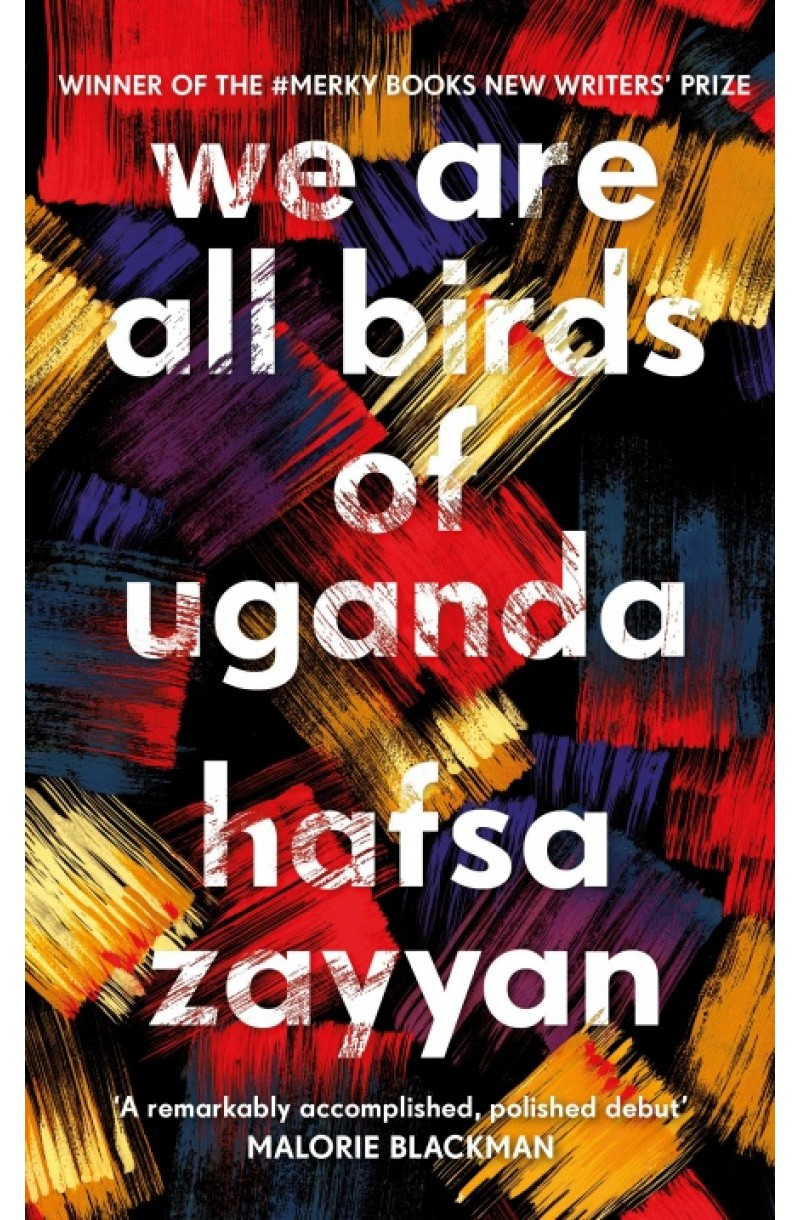 We Are All Birds of Uganda - Winner of the Merky Books New Writers' Prize (format mare)
