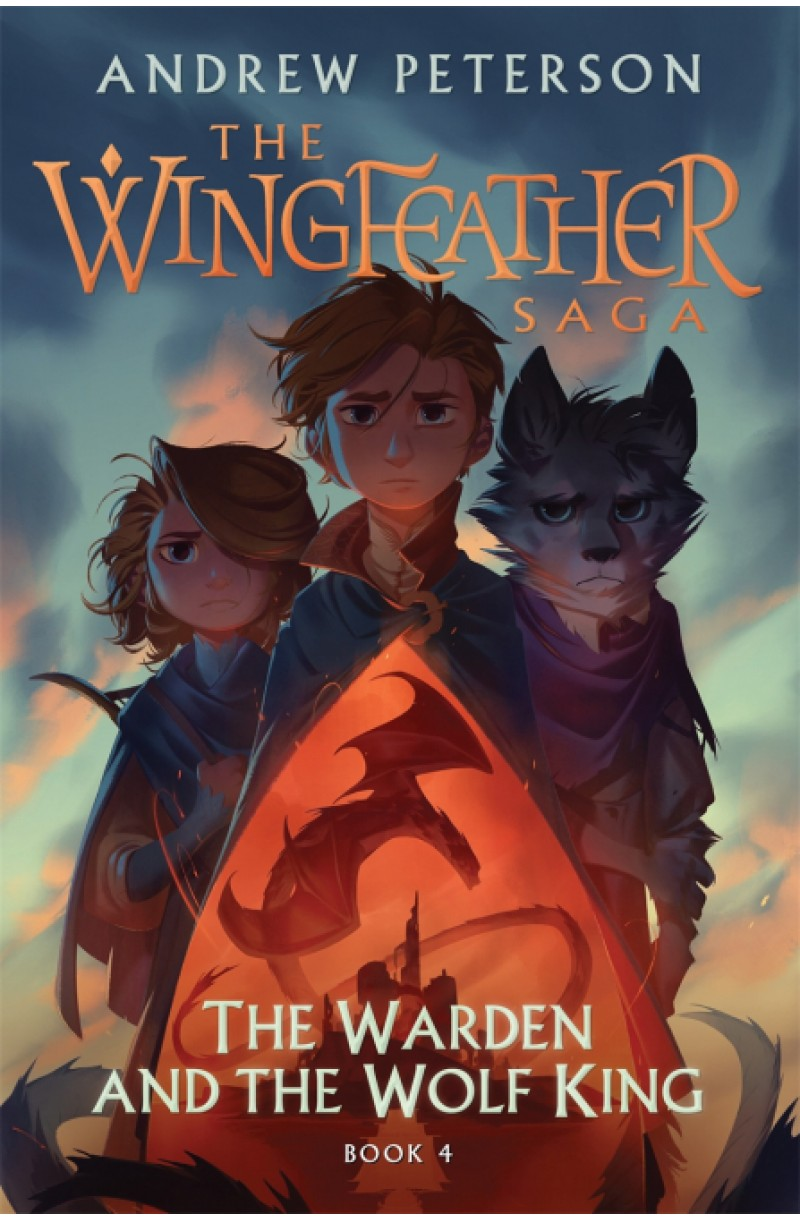 Wingfeather 4: Warden and the Wolf King