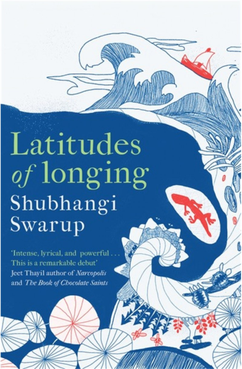 Latitudes of Longing (Winner of the Tata Lit Live Best First Book of the Year Award)