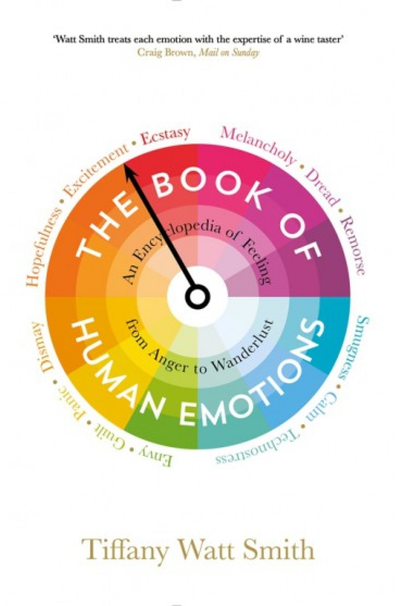 Book of Human Emotions: An Encyclopedia of Feeling from Anger to Wanderlust