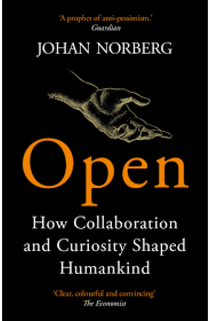 Open: How Collaboration and Curiosity Shaped Humankind