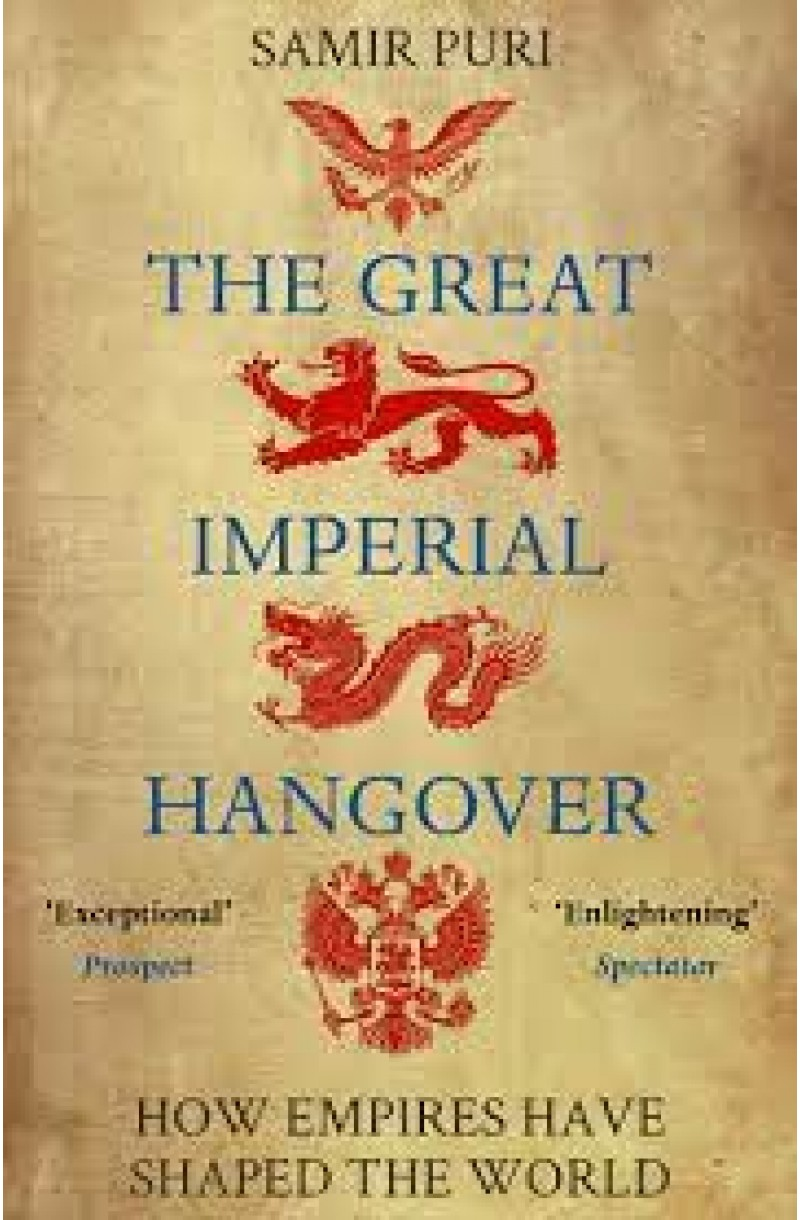 Great Imperial Hangover: How Empires Have Shaped the World