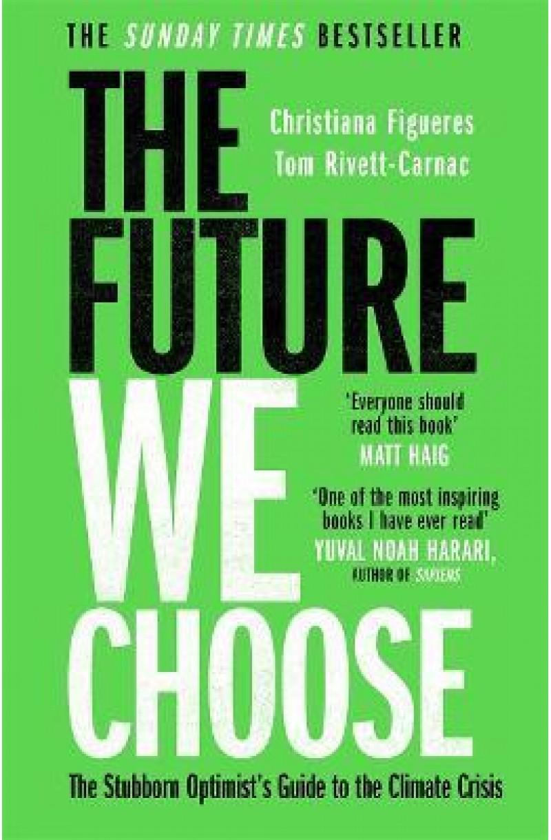 Future We Choose: 'Everyone should read this book' MATT HAIG
