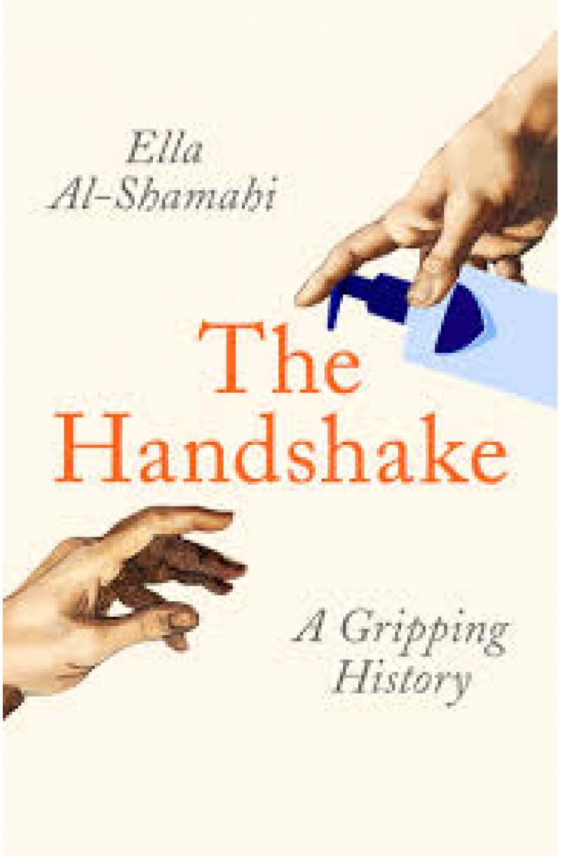 Handshake: A Gripping History (editie cartonata)