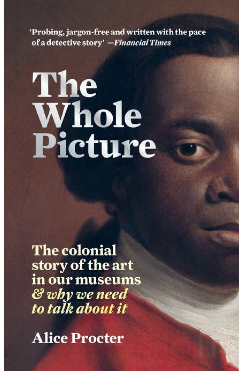 Whole Picture: The colonial story of the art in our museums & why we need to talk about it