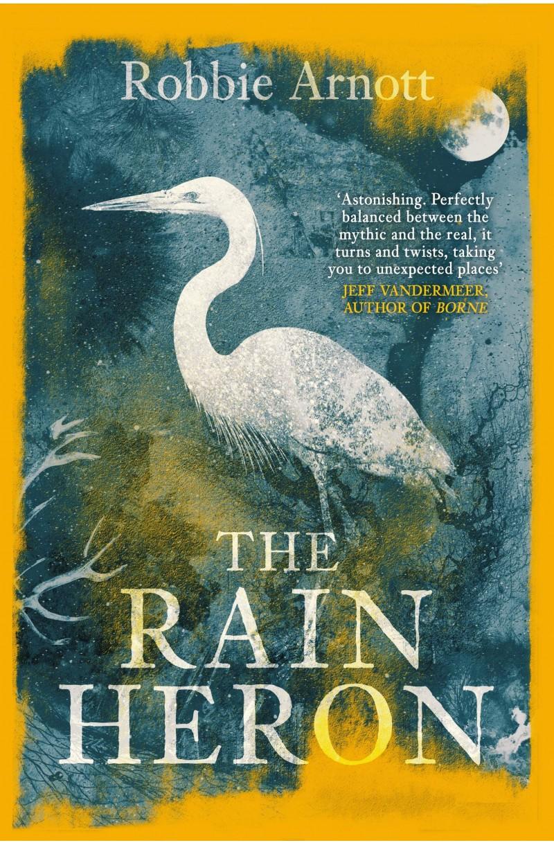 Rain Heron: LONGLISTED FOR THE MILES FRANKLIN LITERARY AWARD 2021