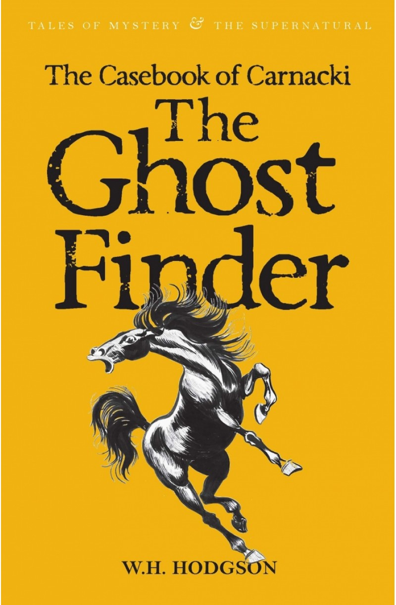 Casebook of Carnacki the Ghost Finder (Tales of Mystery & The Supernatural)