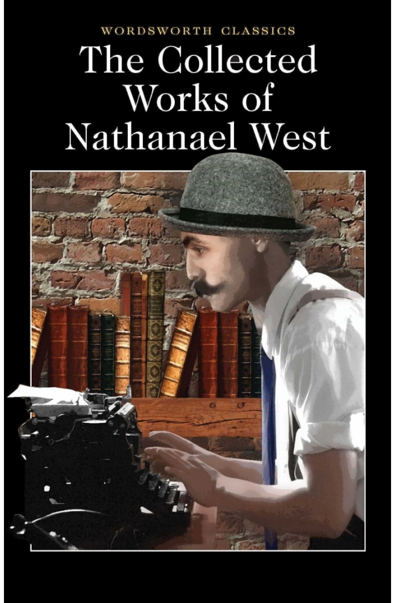 Collected Works of Nathanael West - W