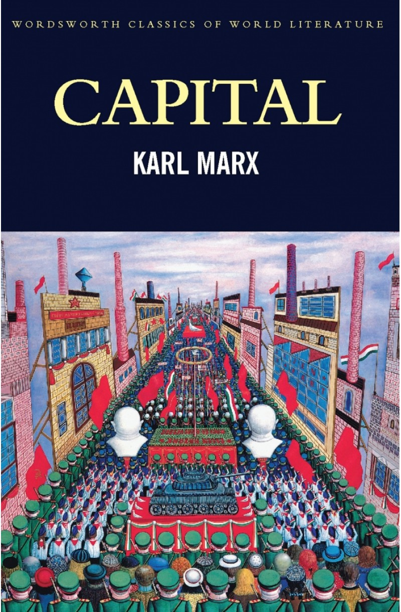 Capital: A Critical Analysis of Capitalist Production. Volume One and Two