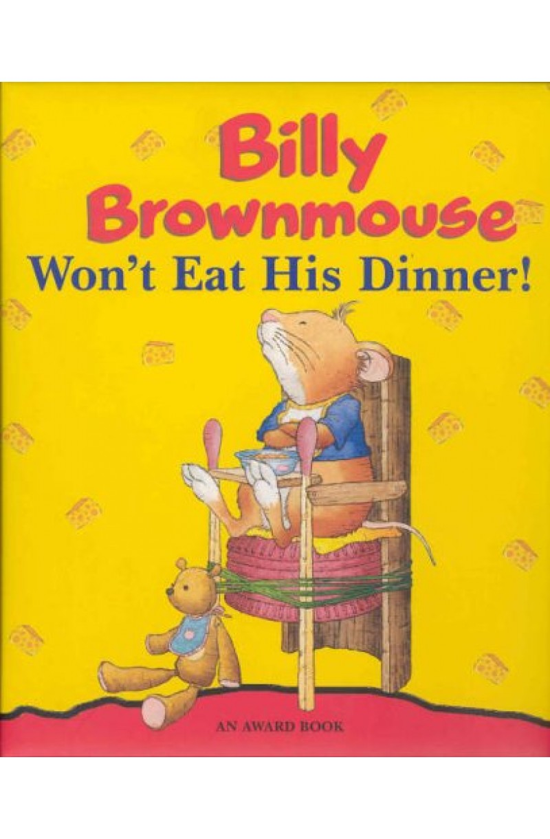 Billy Brownmouse Won't Eat His Dinner