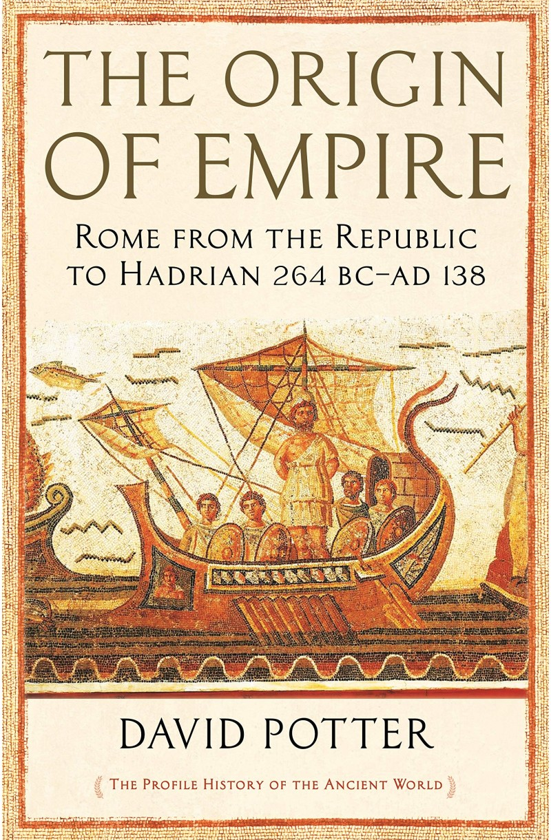 Origin of Empire: Rome from the Republic to Hadrian (264 BC - AD 138)