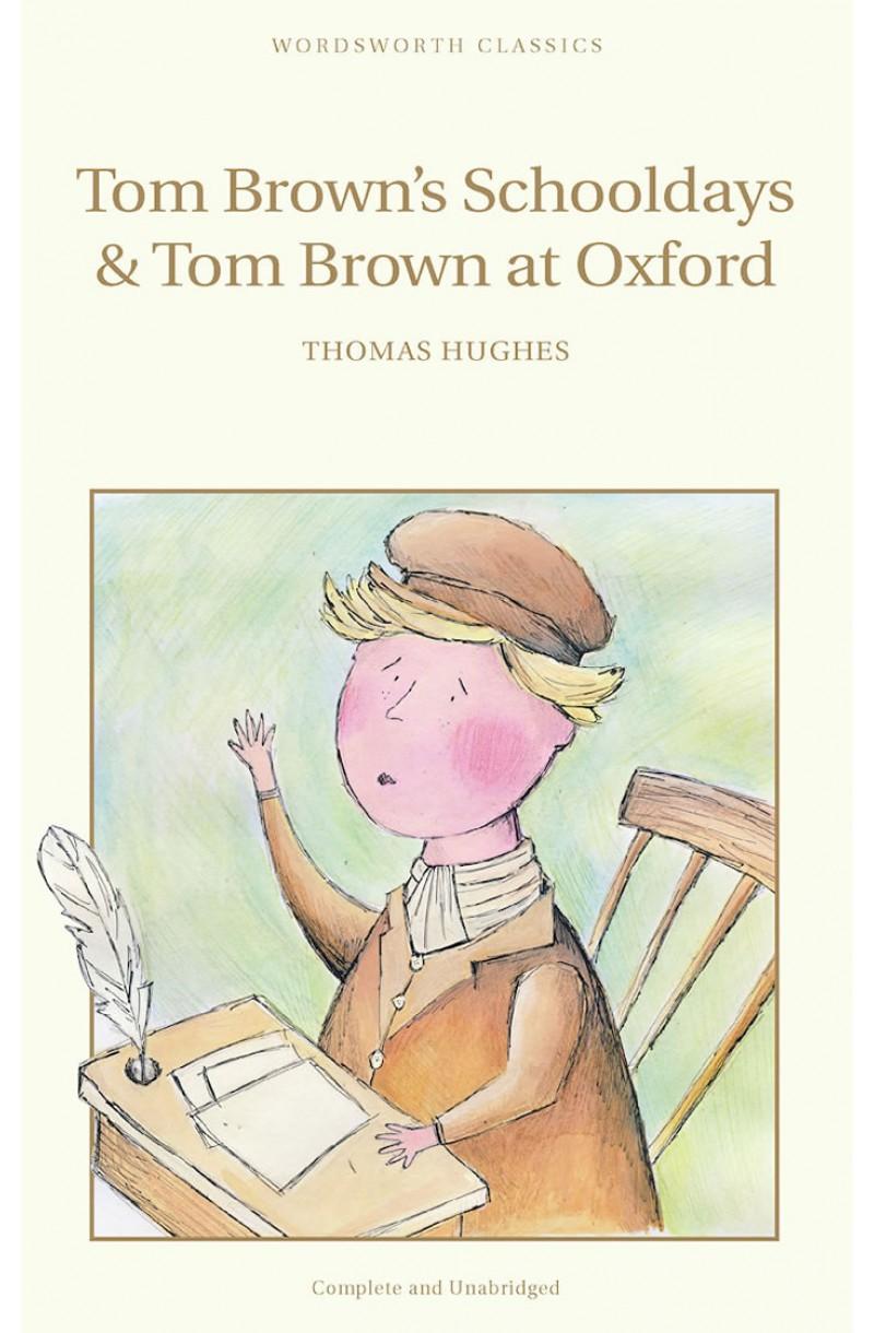 Tom Brown's Schooldays & Tom Brown at Oxford - W