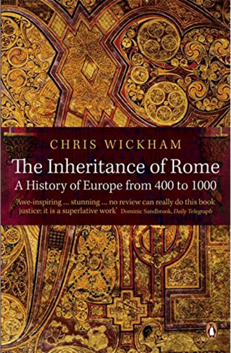 Inheritance of Rome: A History of Europe from 400 to 1000
